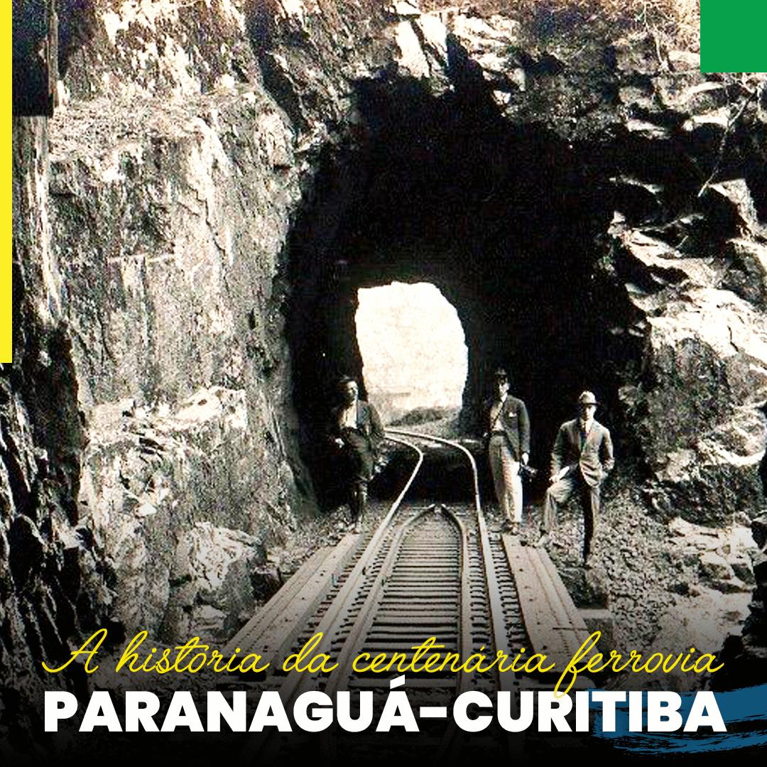 A HISTÓRIA DA CENTENÁRIA FERROVIA PARANAGUÁ - CURITIBA